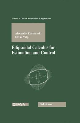 Ellipsoidal Calculus for Estimation and Control