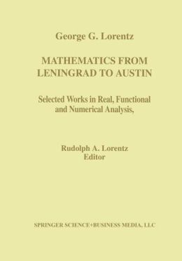 Mathematics from Leningrad to Austin, Two-Volume Set: George G. Lorentz's Selected Works in Real, Functional and Numerical Analysis