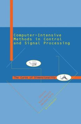 Computer Intensive Methods in Control and Signal Processing: The Curse of Dimensionality