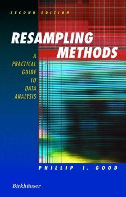Resampling Methods: A Practical Guide to Data Analysis