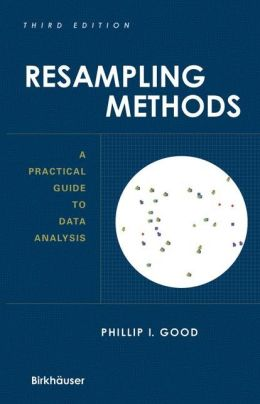 Resampling Methods: A Practical Guide to Data Analysis