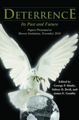 Deterrence: Its Past and Future-Papers Presented at Hoover Institution, November 2010