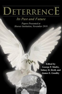 Deterrence: Its Past and Future - Papers Presented at Hoover Institution, November 2010