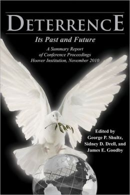 Deterrence: Its Past and Future-A Summary Report of Conference Proceedings, Hoover Institution, November 2010