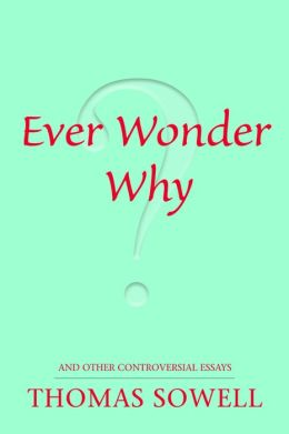 Ever Wonder Why?: And Other Controversial Essays
