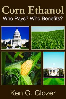 Corn Ethanol: Who Pays? Who Benefits?