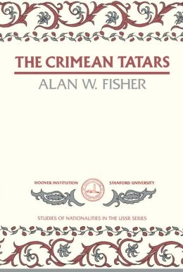 The Crimean Tatars: Studies of the Nationalities in the U.S.S.R.: Number 166