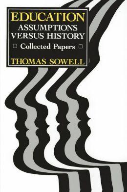 Education; Assumptions Versus History