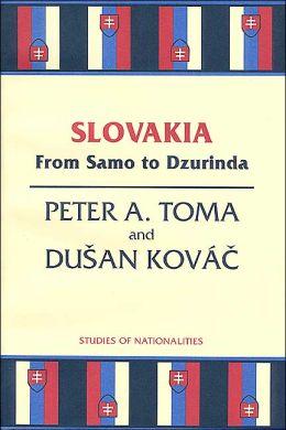 Slovakia: From Samo to Dzurinda