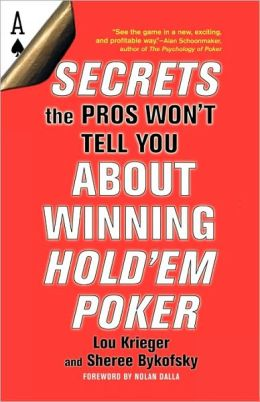Secrets the Pros Won't Tell You About Winning Hold'em Poker