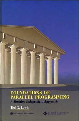 Foundations of Parallel Programming: A Machine-Independent Approach