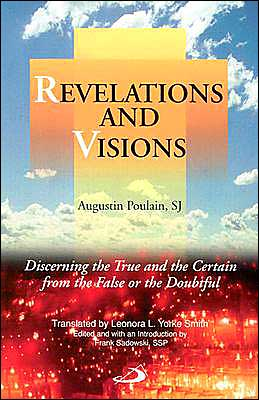Revelations and Visions: Discerning the True and the Certain from the False or the Doubtful