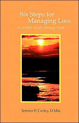 Six Steps for Managing Loss: A Catholic Guide Through Grief