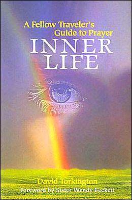 Inner Life: A Fellow Traveler's Guide to Prayer