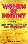 Women of Destiny: Women in the Old Testament