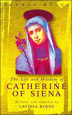 The Life and Wisdom of Catherine of Siena