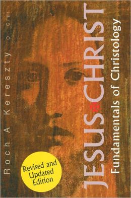 Jesus Christ: Fundamentals of Christology