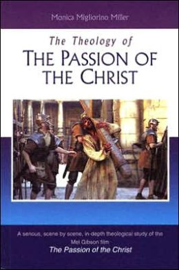 The Theology of the Passion of the Christ
