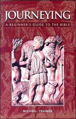 Journeying: A Beginner's Guide to the Bible