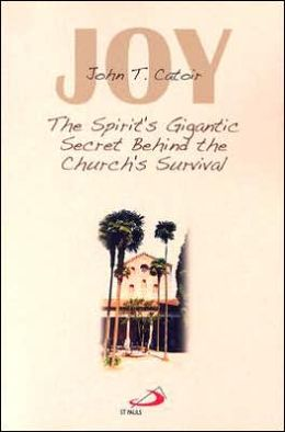 Joy: The Spirit's Gigantic Secret Behind the Church's Survival