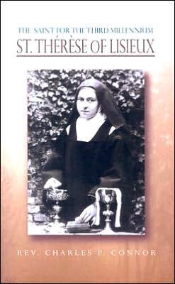 The Saint for the Third Millennium: St. Thérèse of Lisieux