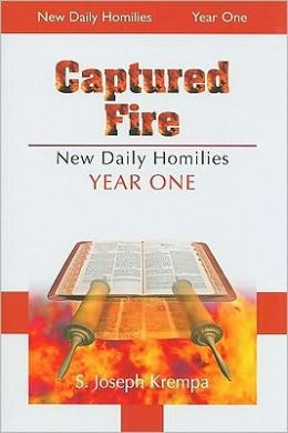 Captured Fire: The New Daily Homilies, Year One