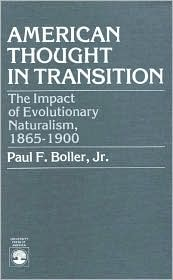 American Thought in Transition: The Impact of Evolutionary Naturalism, 1865-1900