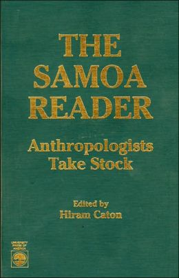 The Samoa Reader: Anthropologists Take Stock