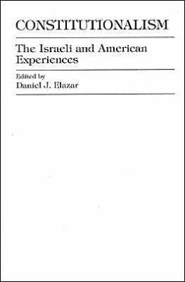 Constitutionalism: The Israeli and American Experiences