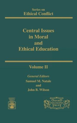 Central Issues in Moral and Ethical Education