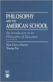 Philosophy and the American School: An Introduction to the Philosophy of Education