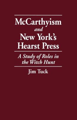 Mccarthyism And New York's Hearst Press