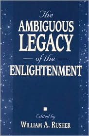The Ambiguous Legacy of the Enlightenment