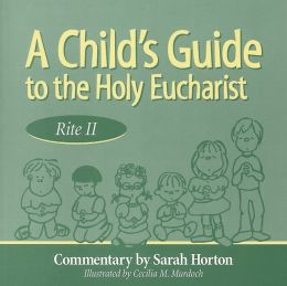 Child's Guide to the Holy Eucharist: Rite II