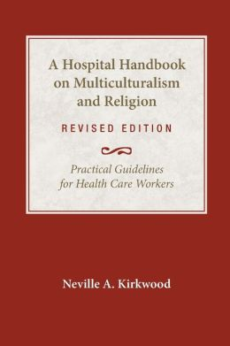A Hospital Handbook on Multiculturalism & Religion: Practical Guidelines for Health Care Workers