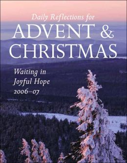 Waiting in Joyful Hope: Daily Reflections for Advent and Christmas 2006-2007