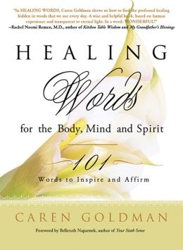 Healing Words for the Body, Mind, and Spirit: 101 Words to Inspire and Affirm