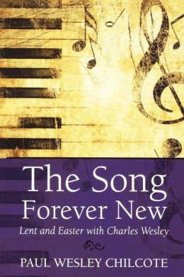 The Song Forever New: Lent and Easter with Charles Wesley