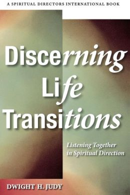 Discerning Life Transitions: Listening Together in Spiritual Direction