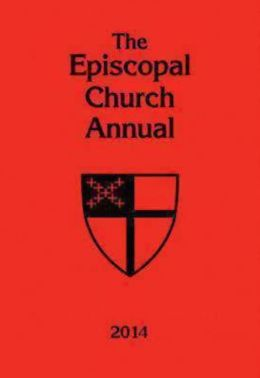 The Episcopal Church Annual 2014: General Convention Edition