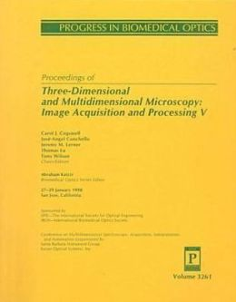 Three-Dimensional and Multidimensional Microscopy: Image Acquisition and Processing V