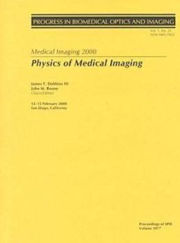Medical Imaging 2000: Physics of Medical Imaging