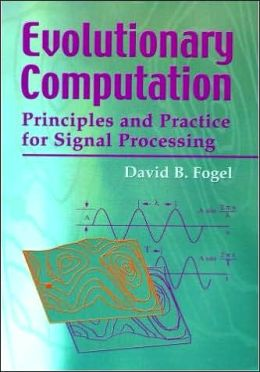 Evolutionary Computation: Principles and Practice for Signal Processing