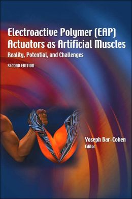 Electroactive Polymer (EAP) Actuators as Artificial Muscles: Reality, Potential, and Challenges, Second Edition