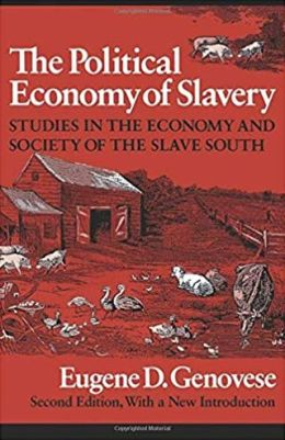 The Political Economy of Slavery: Studies in the Economy and Society of the Slave South