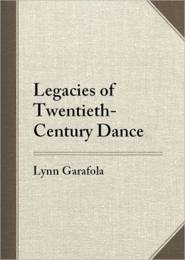 Legacies of Twentieth-Century Dance
