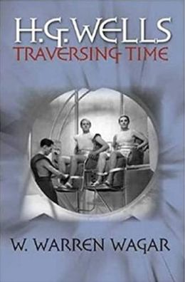 H.G. Wells: Traversing Time