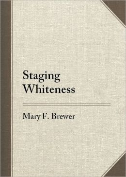 Staging Whiteness