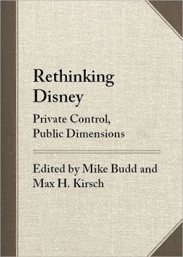 Rethinking Disney: Private Control, Public Dimensions