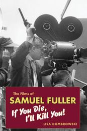 The Films of Samuel Fuller: If You Die, I'll Kill You